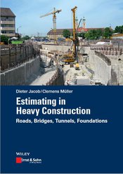 Estimating in Heavy Construction - Roads, Bridges, Tunnels, Foundations