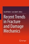 Geralf Hütter, Lutz Zybell (Eds.): Recent Trends in Fracture and Damage Mechanics, Springer-Verlag, 2015.